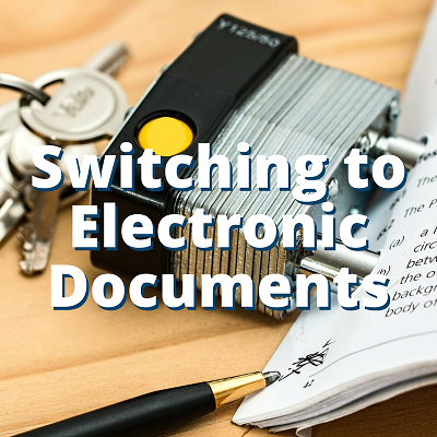 Switching to Electronic Documents