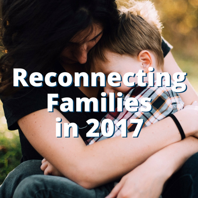 Reconnecting Families in 2017