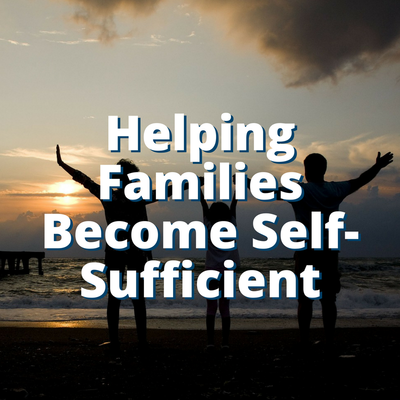 Helping Families Become Self-Sufficient